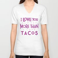 taco V-neck T-shirts featuring Taco Valentine by Josh LaFayette