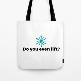 Do you even lift? Tote Bag