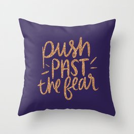 Push Past The Fear Throw Pillow