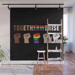 Black Lives Matter Together We Rise Equality Shirt Wall Mural