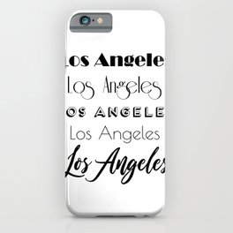 Los Angeles City Quote Sign, Digital Download, Calligraphy Text Art, Large Printable Photography iPhone Case