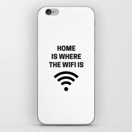 HOME IS WHERE THE WIFI IS iPhone Skin