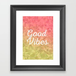 Good Vibes - Polygon Abstract Background Framed Art Print