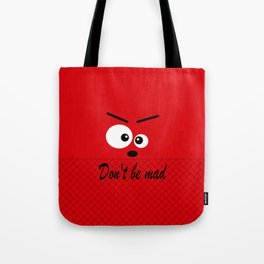 Don't get angry Tote Bag