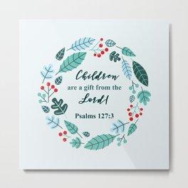 PSALMS 127:3 Metal Print