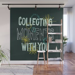 Collecting Moments with You Wall Mural