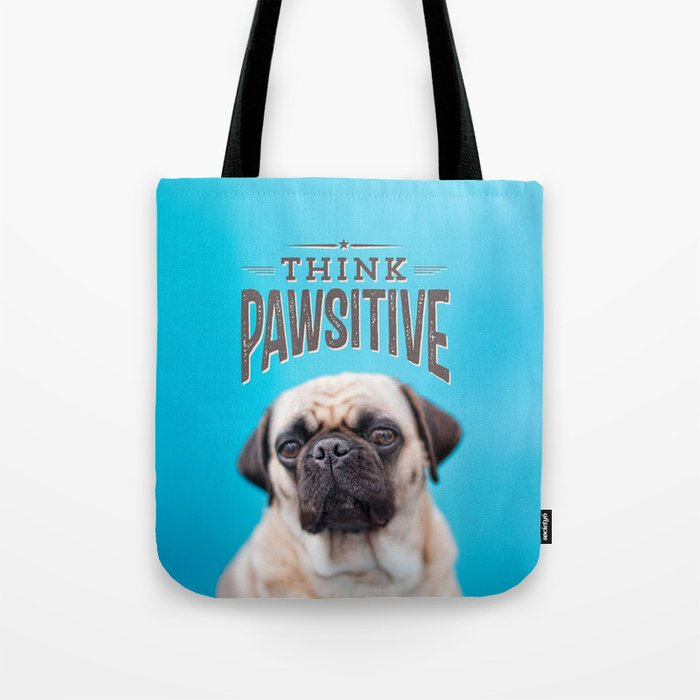 think PAWsitive Tote Bag