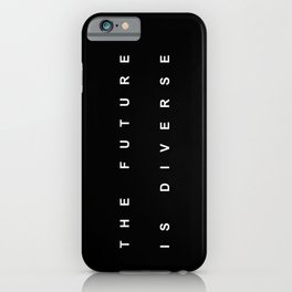 THE FUTURE IS DIVERSE iPhone Case