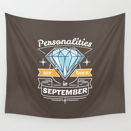 Personalities are Born in September Wall Tapestry