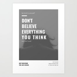 Don't Believe Everything You Think | You are Loved Art Print