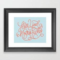 Hell Yeah Mother Fucker Framed Art Print