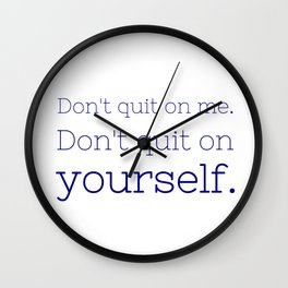 Don't quit on yourself - Friday Night Lights collection Wall Clock