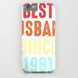 Husband Gift Best Since1981 Marriage Groom Present iPhone Case
