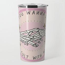 Do you wanna start a cult with me? Travel Mug