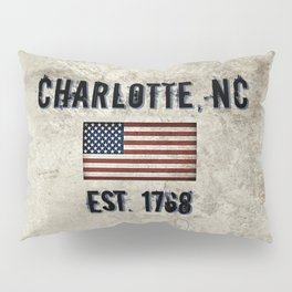 Tribute to Charlotte, NC, EST. 1768 Pillow Sham