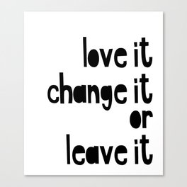 Love or leave best advice ever Canvas Print
