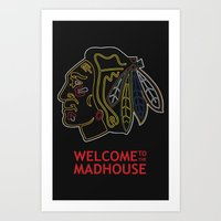blackhawks Art Prints featuring Madhouse Chicago Blackhawks by beejammerican