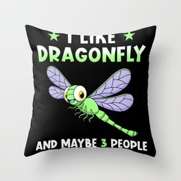 Dragonfly Saying Funny Dragonfly Gift Throw Pillow