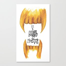 I'm a motherfucking monster Canvas Print