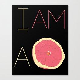 I am a Grapfruite  Canvas Print