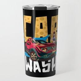 Car Wash Please Travel Mug
