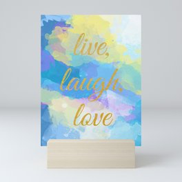 Live, Laugh, Love - Inspirational quote on an abstract background Mini Art Print