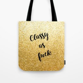 Gold Classy as fuck Tote Bag