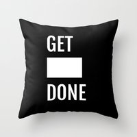 get shit done Throw Pillows featuring Get Shit Done - Black by Elisa Gordon