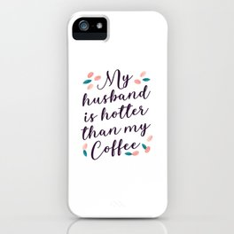 Husband Coffee gift iPhone Case