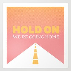 Just hold on. Art Print