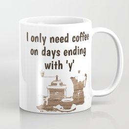 Days ending in y Coffee Mug