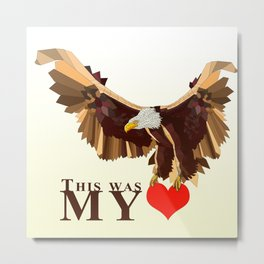 This was my HEART Metal Print