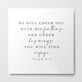 Psalm 91: 4 He will cover you with his feathers Metal Print