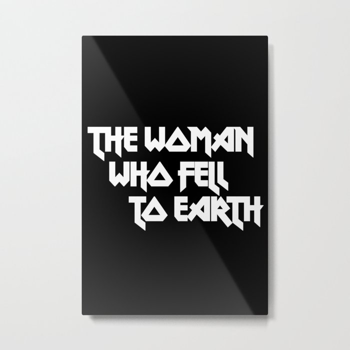 THE WOMAN WHO FELL TO EARTH Metal Print