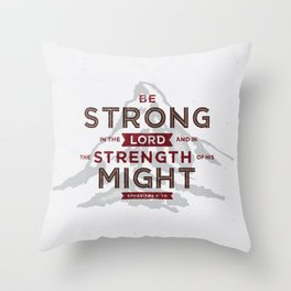 Be Strong in the Lord Throw Pillow