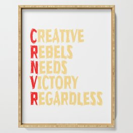 """Creative Rebels Need Victory Regardless"" tee design. Makes a nice and creative gift to your family Serving Tray"