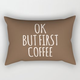 OK BUT FIRST COFFEE (Brown) Rectangular Pillow