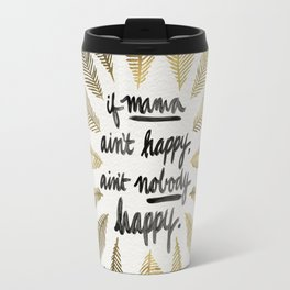 If Mama Ain't Happy – Gold Palette Travel Mug