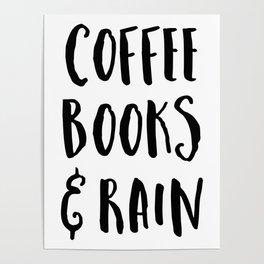Coffee, Books & Rain Quote Poster