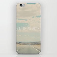 Lets go on an adventure ...  iPhone & iPod Skin
