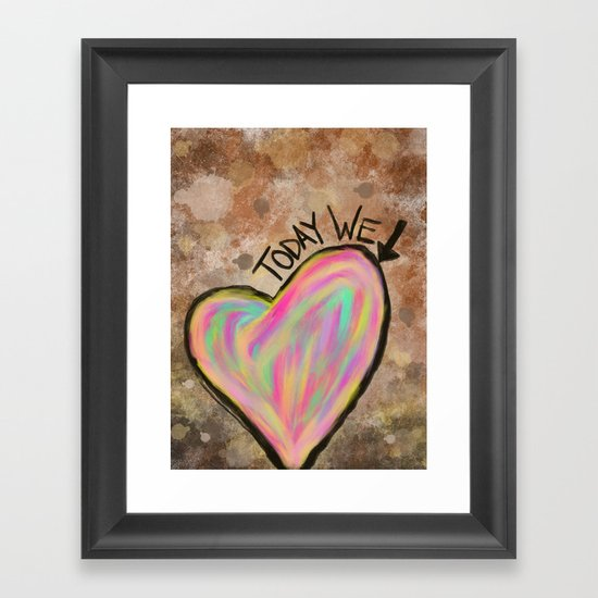Today We Love Framed Art Print