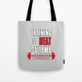 Training to beat saitama Tote Bag