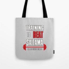 Training to beat saitama Tote Bag