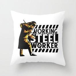 Working Steele Worker Best Gift Throw Pillow