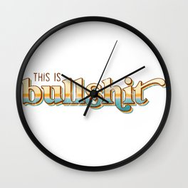 bullshit t Wall Clock
