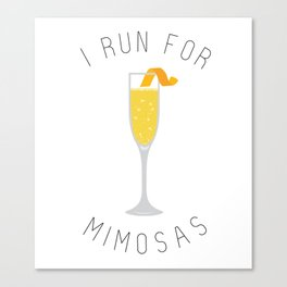 I Run for Mimosas Canvas Print