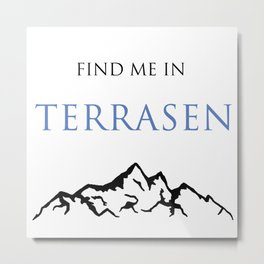 Find Me In... TERRASEN Metal Print