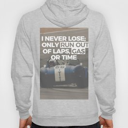 Racer Driver Out Of Laps Gas Time Never Lose Racing Hoody