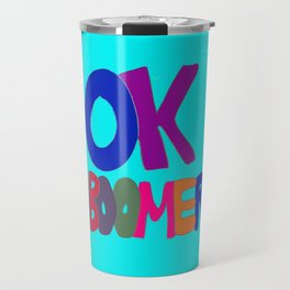 OK BOOMER in 1960s colors Travel Mug