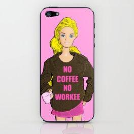 No Coffee, No Workee! Funny Coffee Slogan! iPhone Skin